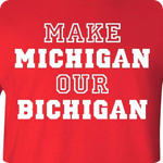 Make Michigan Our Bichigan - Adult Shirt