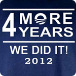 4 More Years WE DID IT! 2012 - Adult Shirt