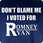 Don't Blame Me I Voted For Romney Ryan - Adult Shirt