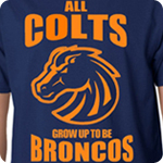 All Colts Grow Up To Be Broncos - Adult Shirt