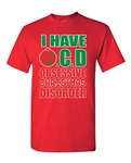 I Have OCD Obsessive Christmas Disorder Adult DT T-Shirts Tee