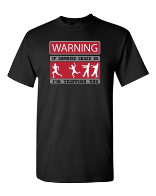 Warning If Zombies Chase Us Tripping You Adult