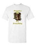Pancakes Fix Everything Adult DT T-Shirts Tee