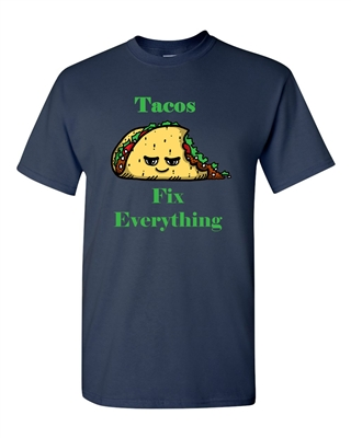 Tacos Fix Everything Adult DT T-Shirts Tee