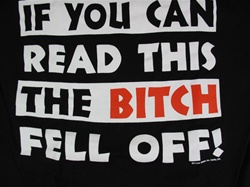 If You Can Read This, The Bitch Fell Off T-Shirt-CLICK ME!