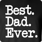 Best Dad Ever - Adult Shirt