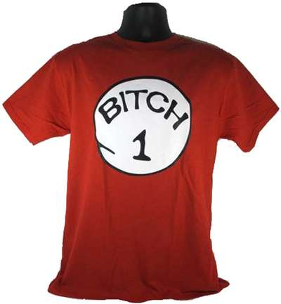 Bitch 1 - Adult Shirt