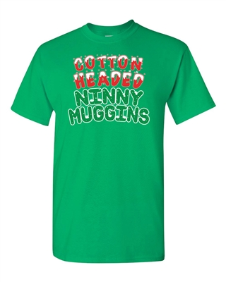 Cotton Headed Ninny Muggins Funny Parody Adult DT T-Shirt Tee