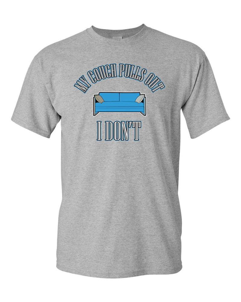 My Couch Pulls Out I Don T Funny Humor Adult Dt T Shirts Tee