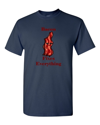 Bacon Fixes Everything Adult DT T-Shirts Tee