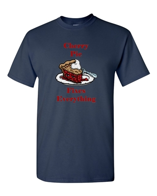 Cherry Pie Fixes Everything Adult DT T-Shirts Tee