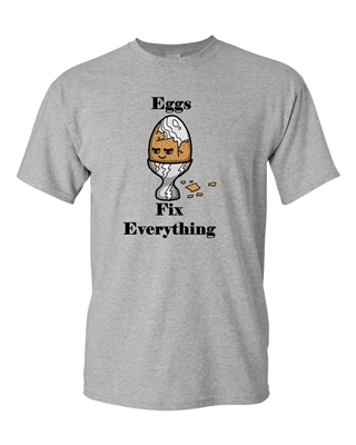 Eggs Fix Everything Adult DT T-Shirts Tee
