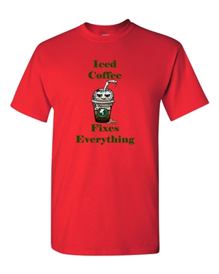 Iced Coffee Fixes Everything Adult DT T-Shirts Tee