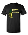 Pineapple Fixes Everything Adult DT T-Shirts Tee