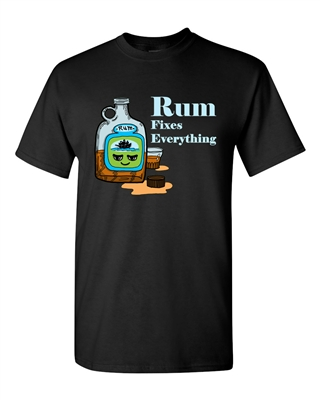 Rum Fixes Everything Adult DT T-Shirts Tee