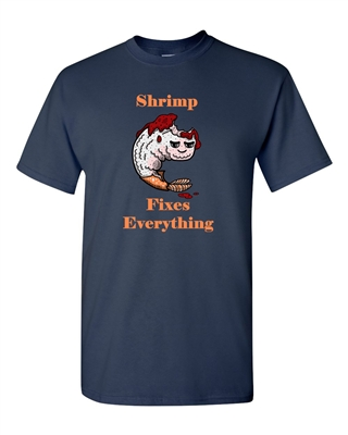 Shrimp Fixes Everything Adult DT T-Shirts Tee