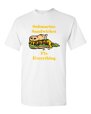 Submarine Sandwiches Fix Everything Adult DT T-Shirts Tee