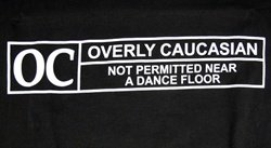 Overly Caucasian T-Shirt-CLICK ME!