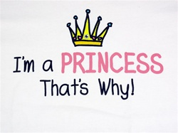 I'M A PRINCESS, THAT'S WHY! T-SHIRT-CLICK ME!