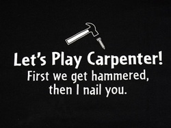 Let's Play Carpenter! First we get hammered, then I nail you. T-shirt -CLICK ME!
